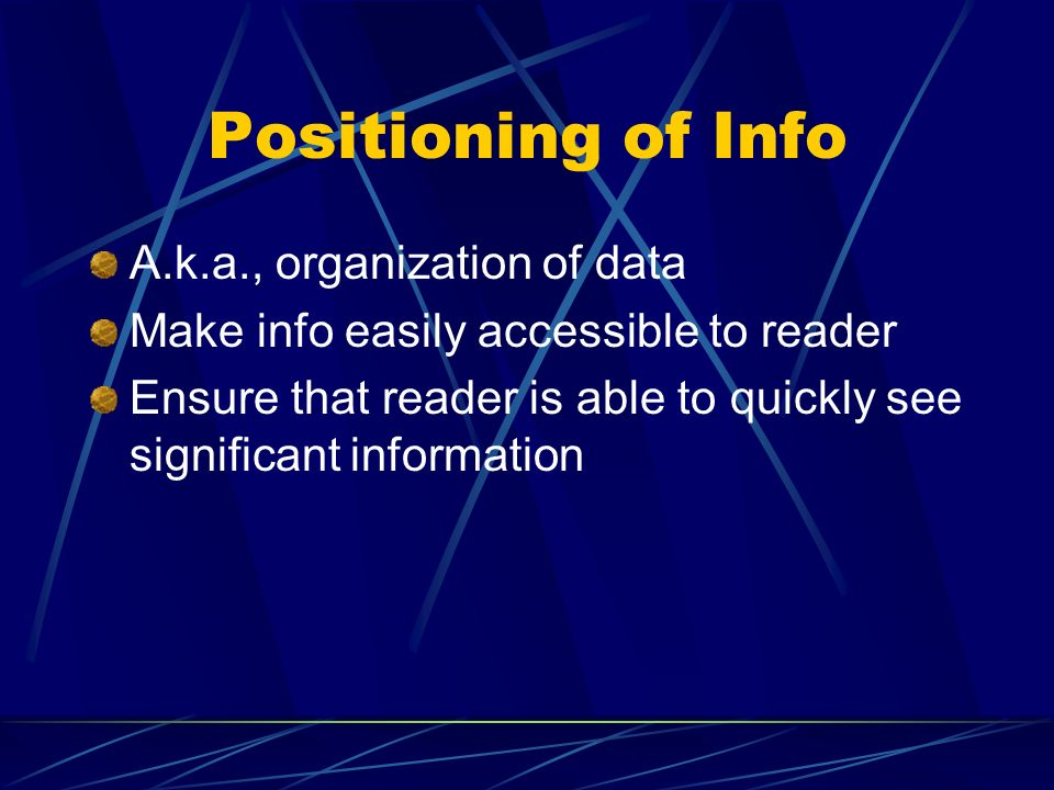 Positioning of Info A.k.a., organization of data