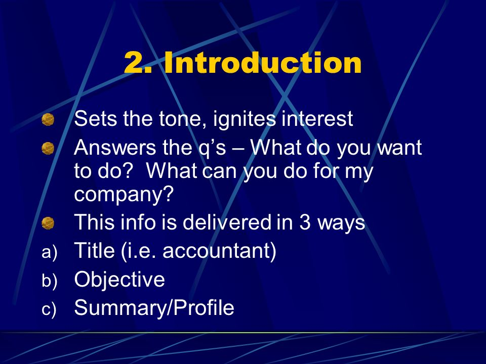 2. Introduction Sets the tone, ignites interest