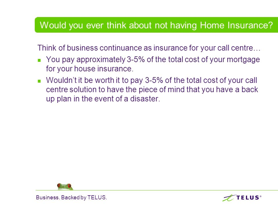 Would you ever think about not having Home Insurance