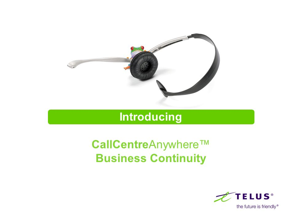 Introducing CallCentreAnywhere™ Business Continuity