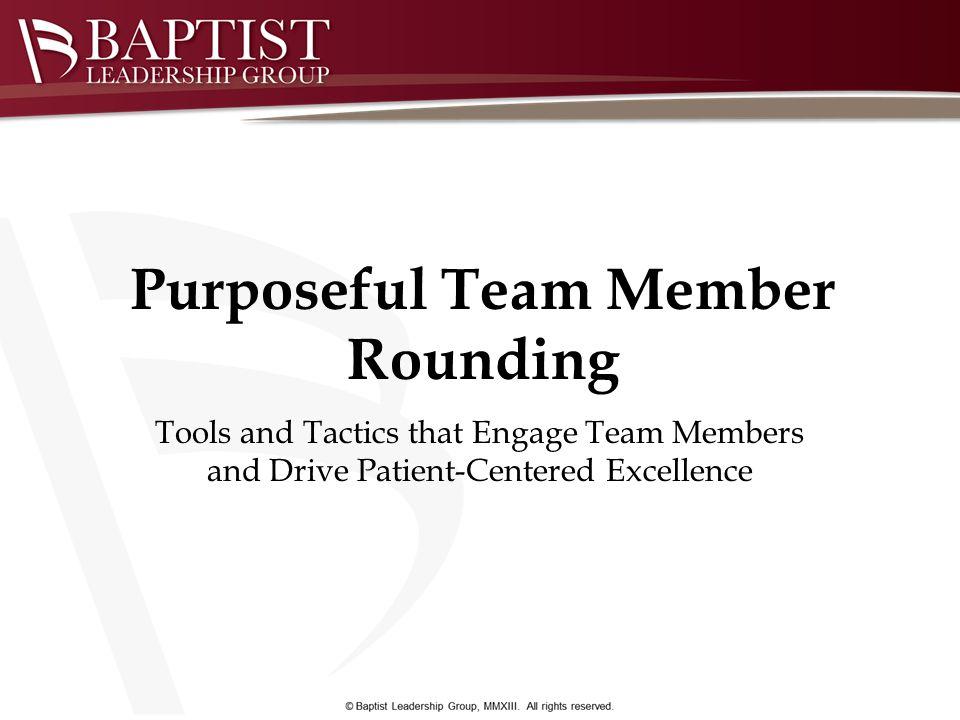 Purposeful Team Member Rounding