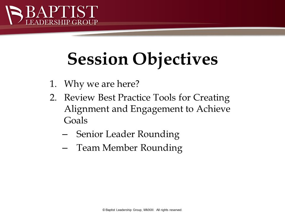 Session Objectives Why we are here