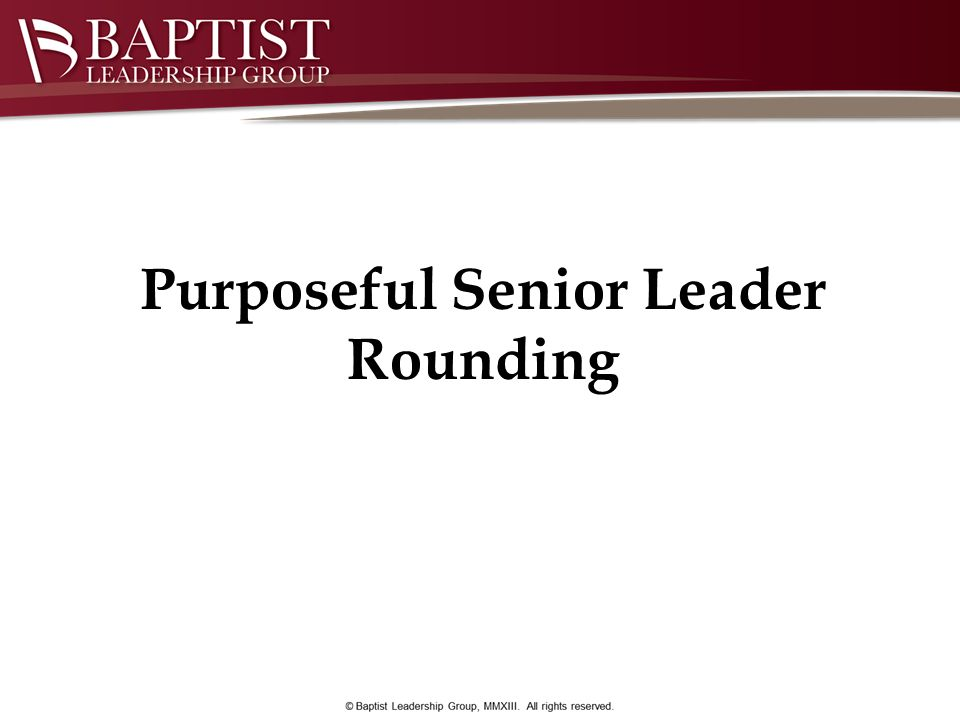 Purposeful Senior Leader Rounding