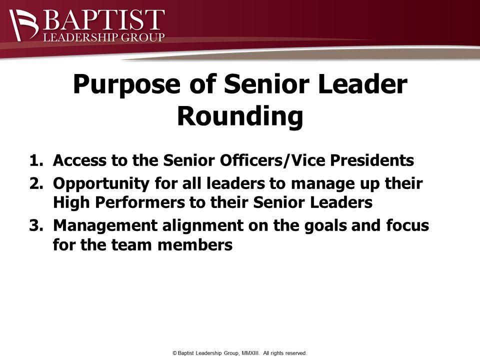 Purpose of Senior Leader Rounding