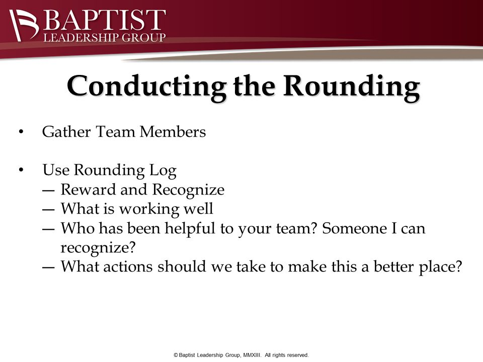 Conducting the Rounding