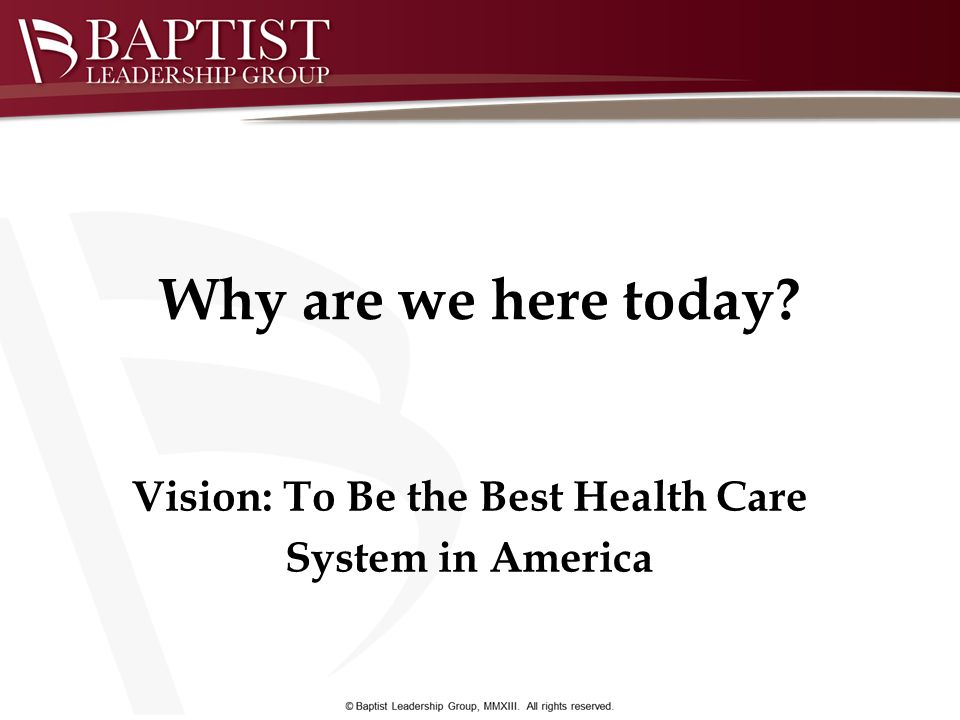 Vision: To Be the Best Health Care