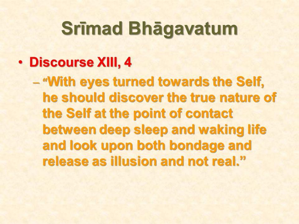 Srīmad Bhāgavatum Discourse XIII, 4