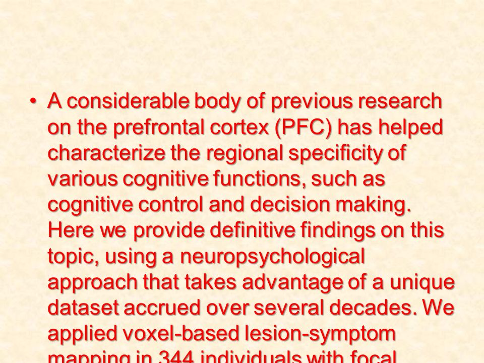 A considerable body of previous research on the prefrontal cortex (PFC) has helped characterize the regional specificity of various cognitive functions, such as cognitive control and decision making.