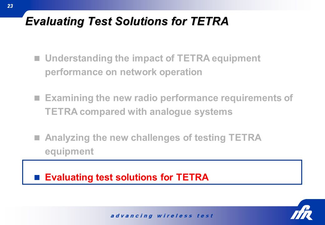 Evaluating Test Solutions for TETRA