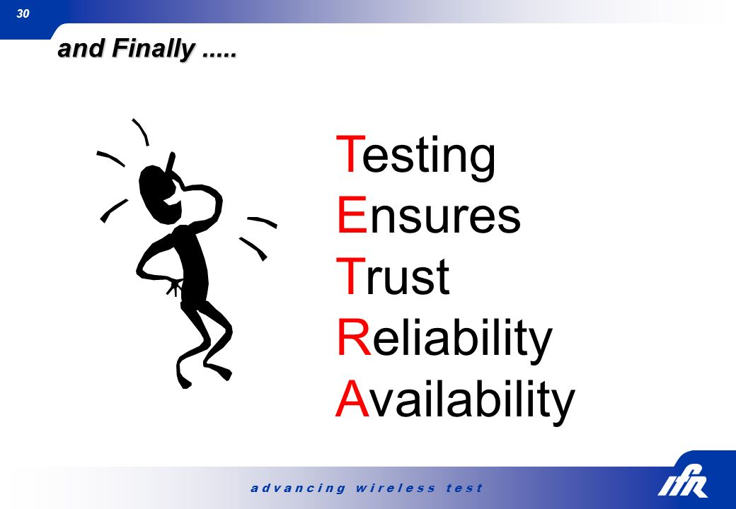 Testing Ensures Trust Reliability Availability and Finally .....