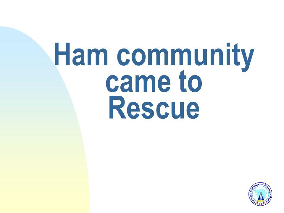 Ham community came to Rescue