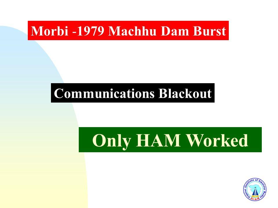 Only HAM Worked Morbi -1979 Machhu Dam Burst Communications Blackout
