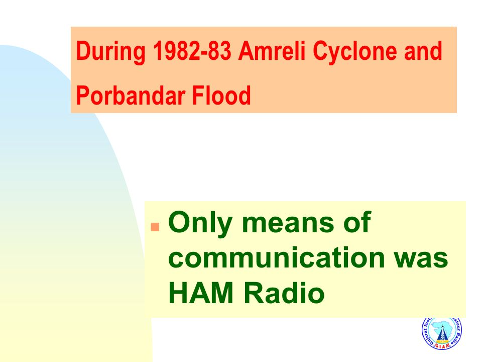 Only means of communication was HAM Radio