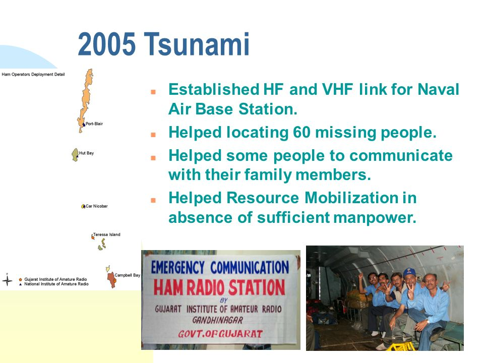 2005 Tsunami Established HF and VHF link for Naval Air Base Station.