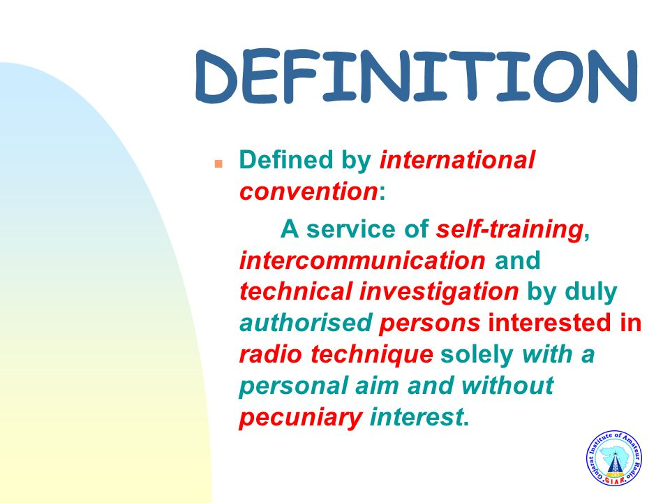 DEFINITION Defined by international convention: