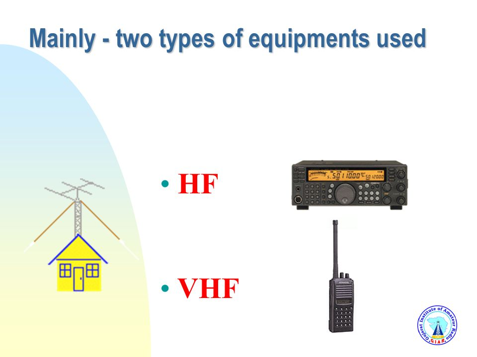Mainly - two types of equipments used