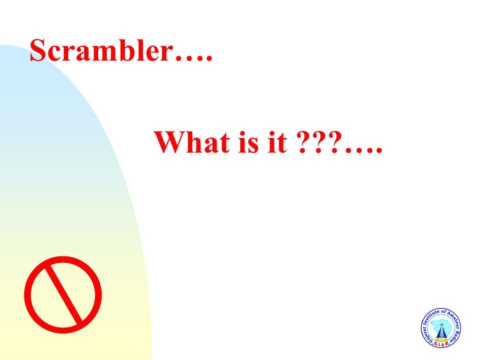 3/25/2017 Scrambler…. What is it ….