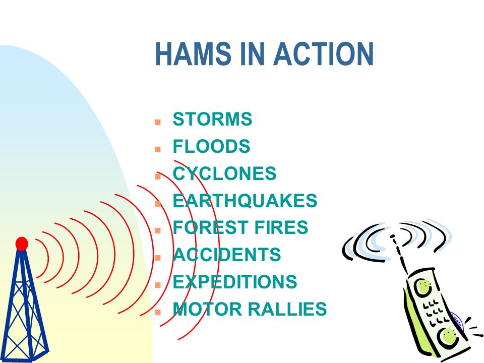 HAMS IN ACTION STORMS FLOODS CYCLONES EARTHQUAKES FOREST FIRES