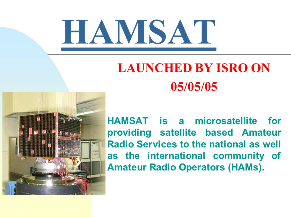 HAMSAT LAUNCHED BY ISRO ON 05/05/05
