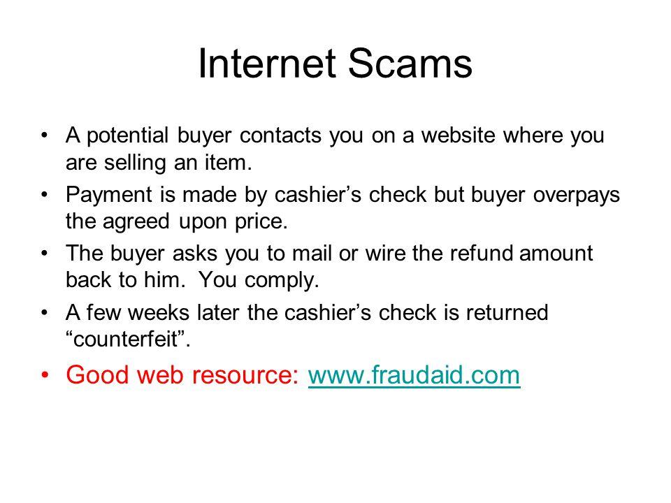 Internet Scams Good web resource: www.fraudaid.com