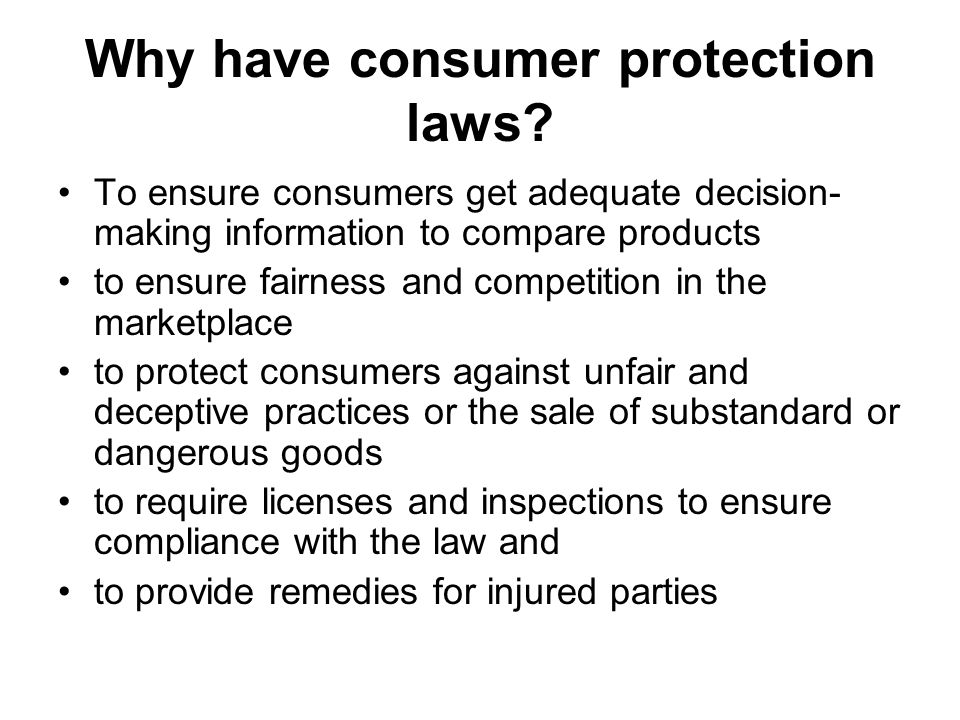 Why have consumer protection laws