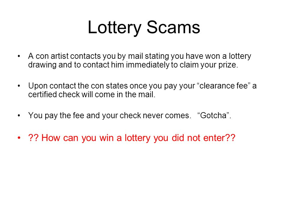 Lottery Scams How can you win a lottery you did not enter