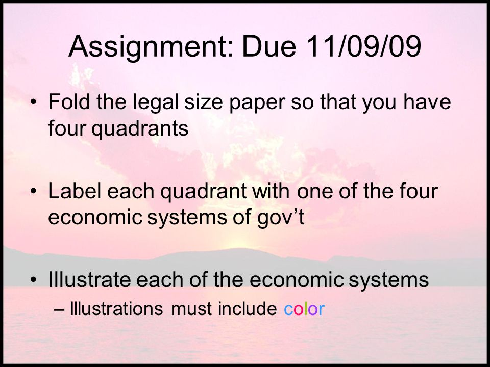 Assignment: Due 11/09/09 Fold the legal size paper so that you have four quadrants.