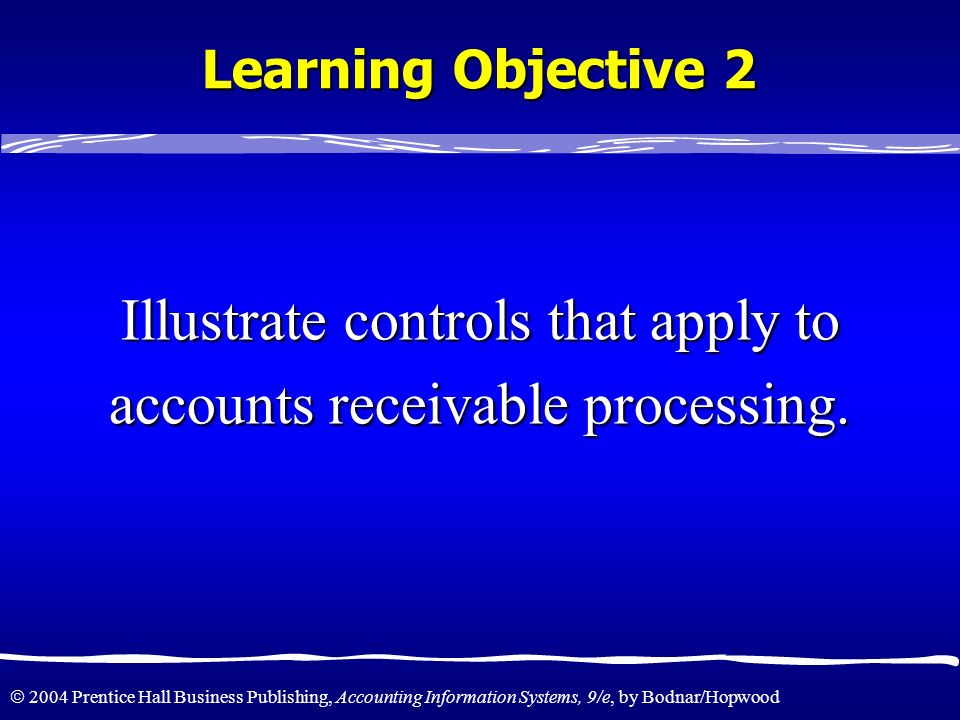 Illustrate controls that apply to accounts receivable processing.