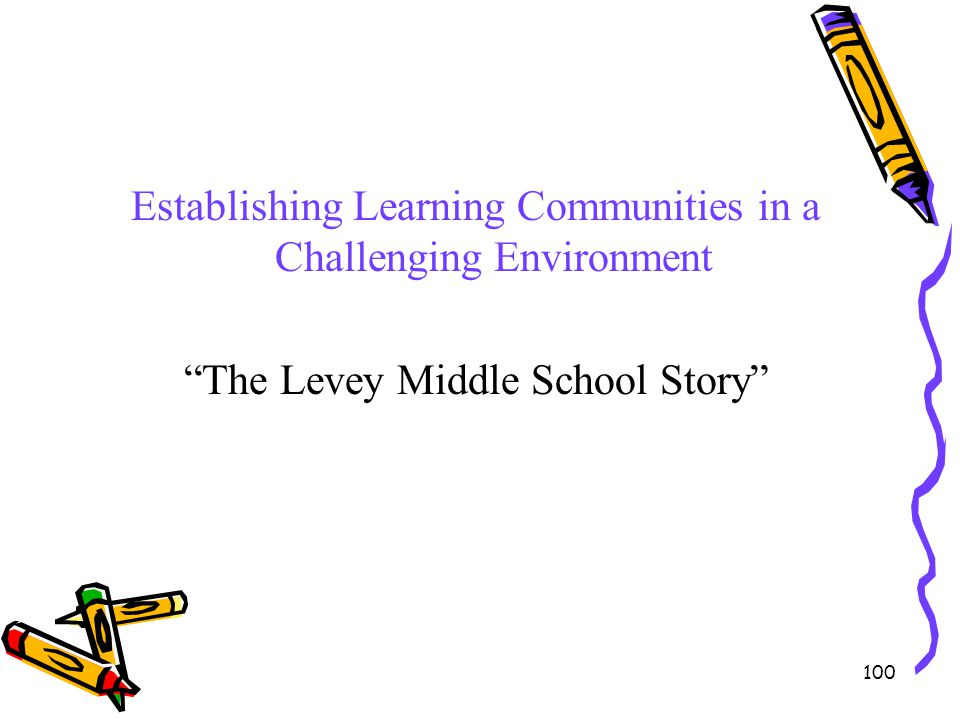 Establishing Learning Communities in a Challenging Environment