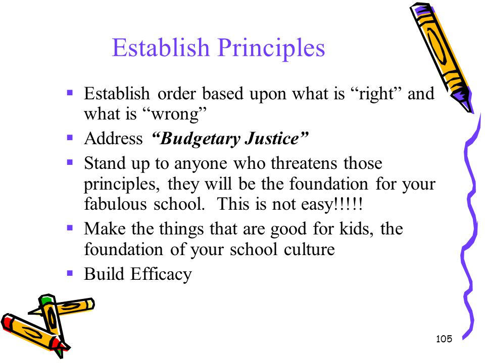 Establish Principles Establish order based upon what is right and what is wrong Address Budgetary Justice