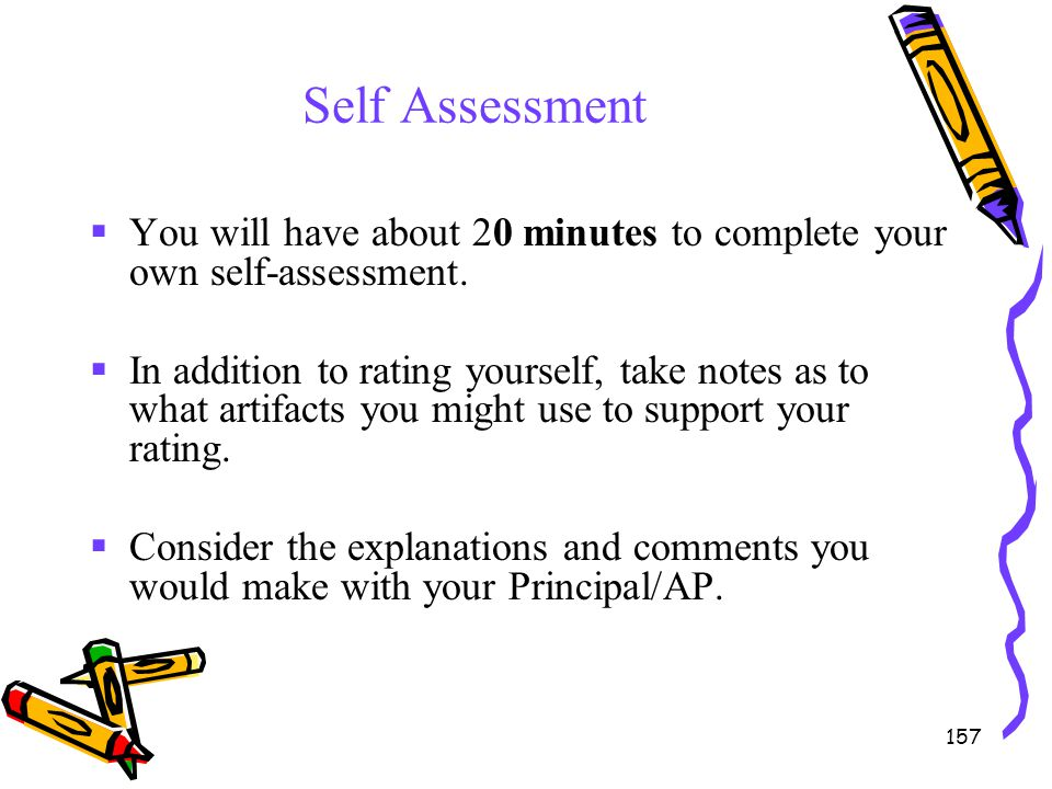 Self Assessment You will have about 20 minutes to complete your own self-assessment.