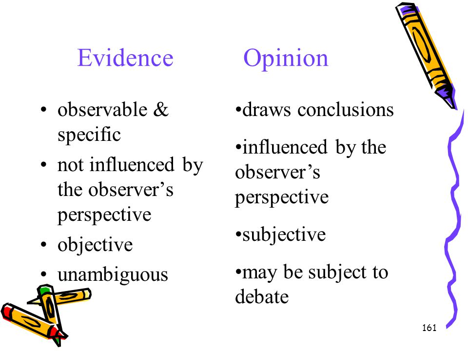 Evidence Opinion observable & specific