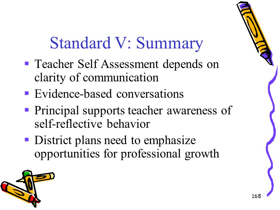 Standard V: Summary Teacher Self Assessment depends on clarity of communication. Evidence-based conversations.