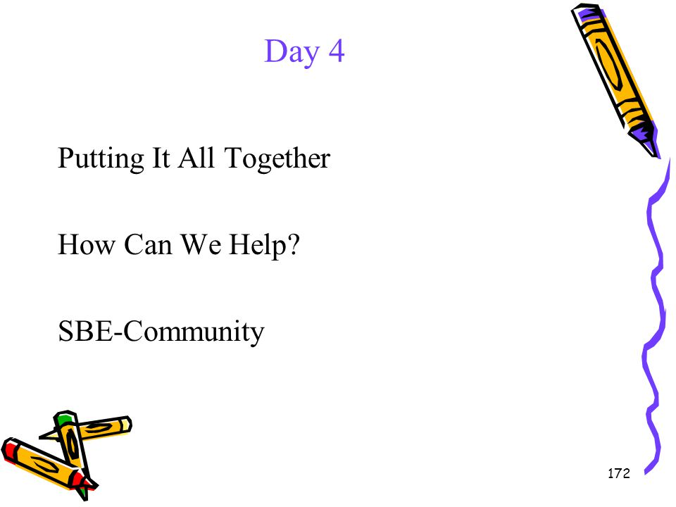 Day 4 Putting It All Together How Can We Help SBE-Community