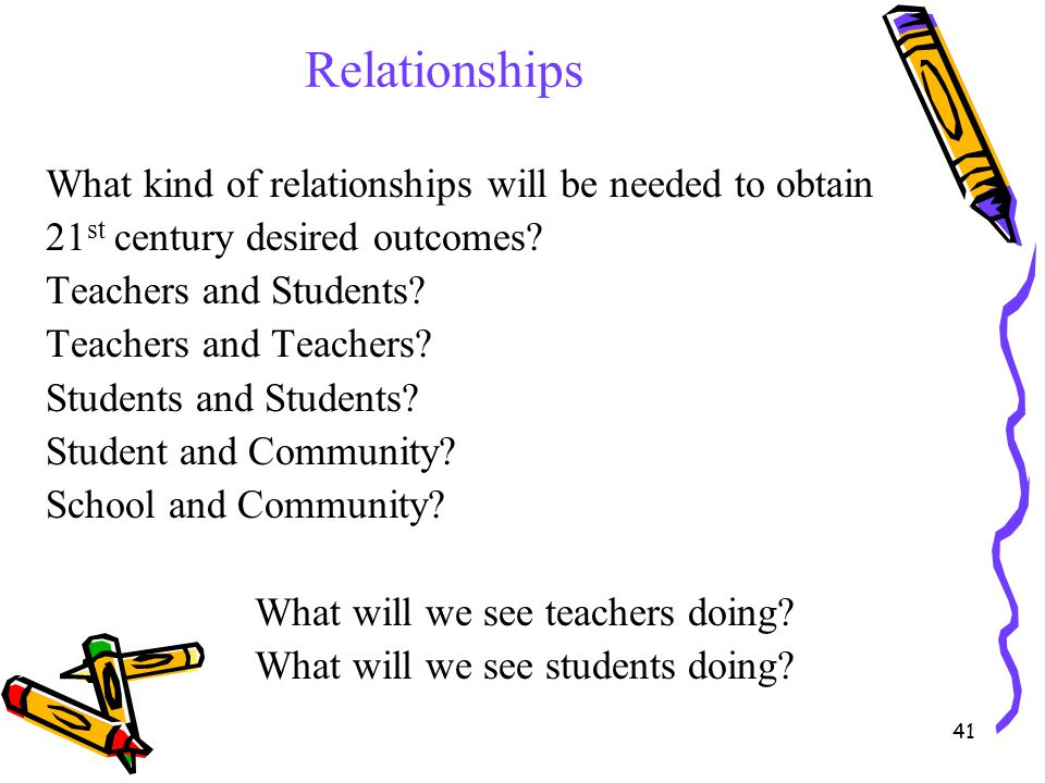 Relationships What kind of relationships will be needed to obtain