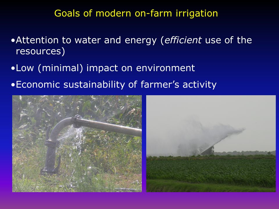 Goals of modern on-farm irrigation