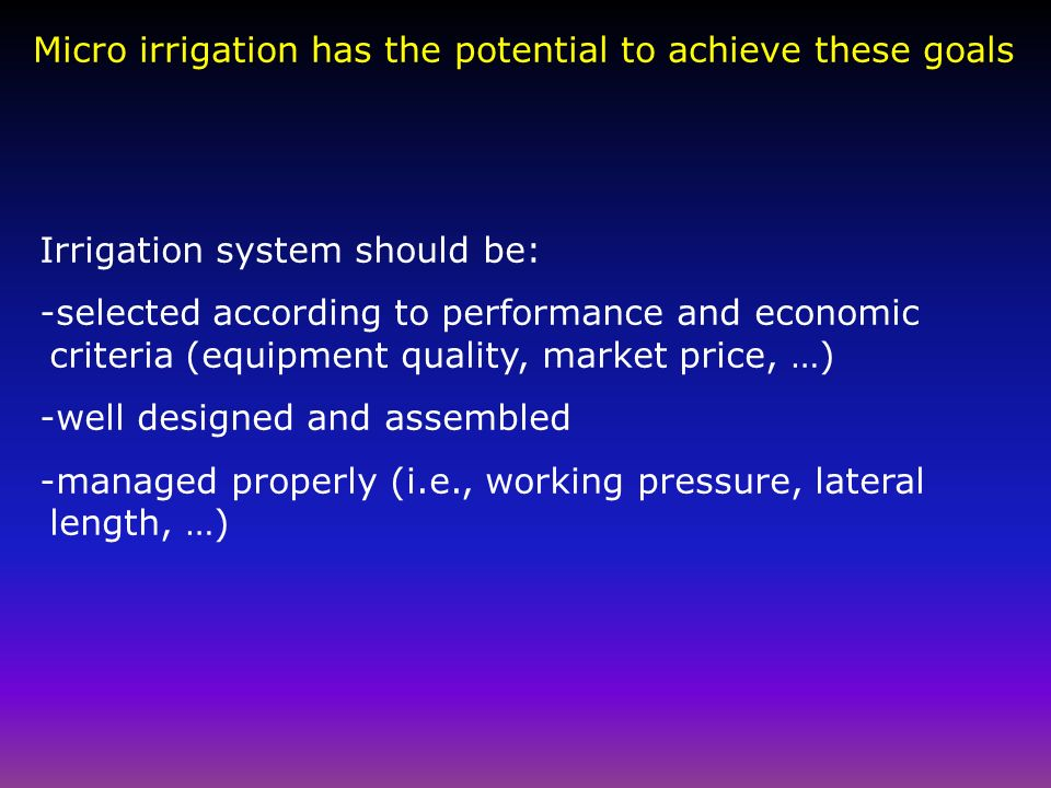 Micro irrigation has the potential to achieve these goals
