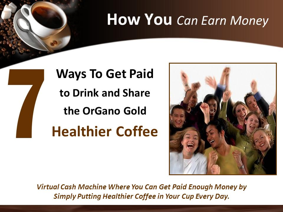 How You Can Earn Money Healthier Coffee Ways To Get Paid