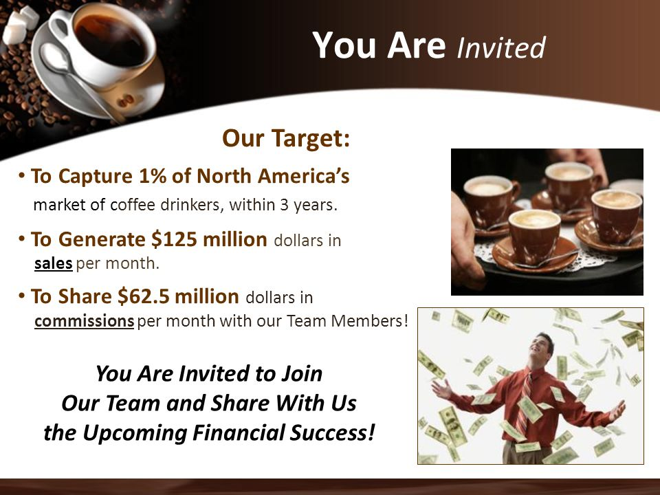 Our Team and Share With Us the Upcoming Financial Success!