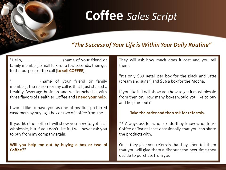 Coffee Sales Script The Success of Your Life is Within Your Daily Routine