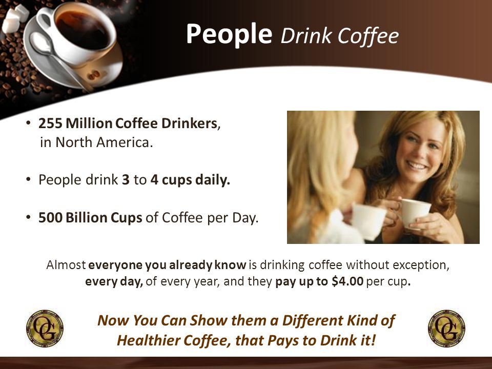 People Drink Coffee Now You Can Show them a Different Kind of