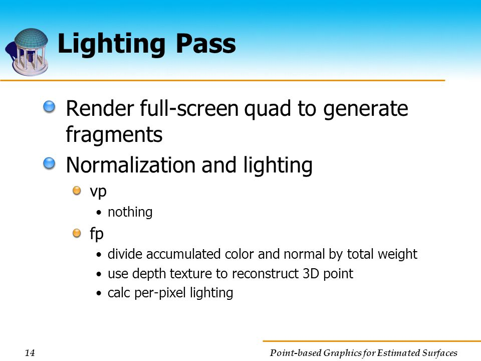 Lighting Pass Render full-screen quad to generate fragments
