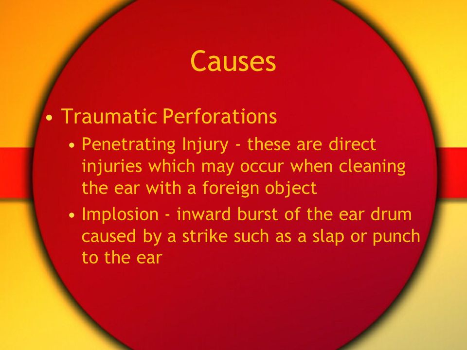 Causes Traumatic Perforations