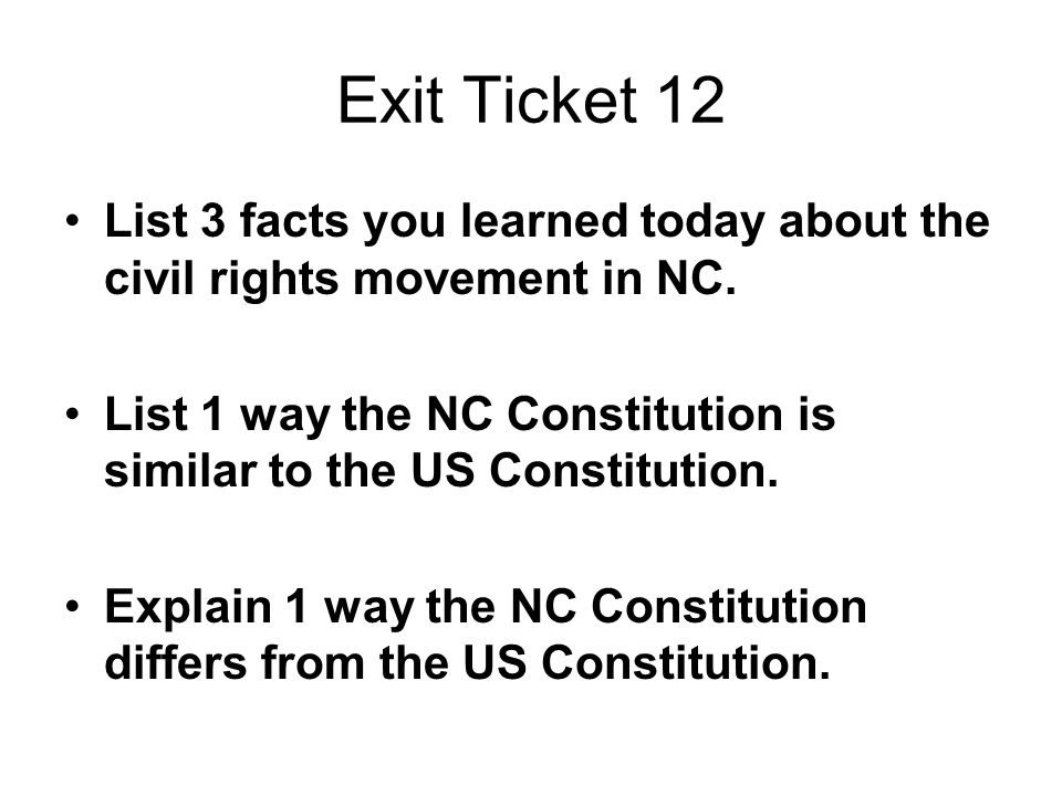 Exit Ticket 12 List 3 facts you learned today about the civil rights movement in NC.