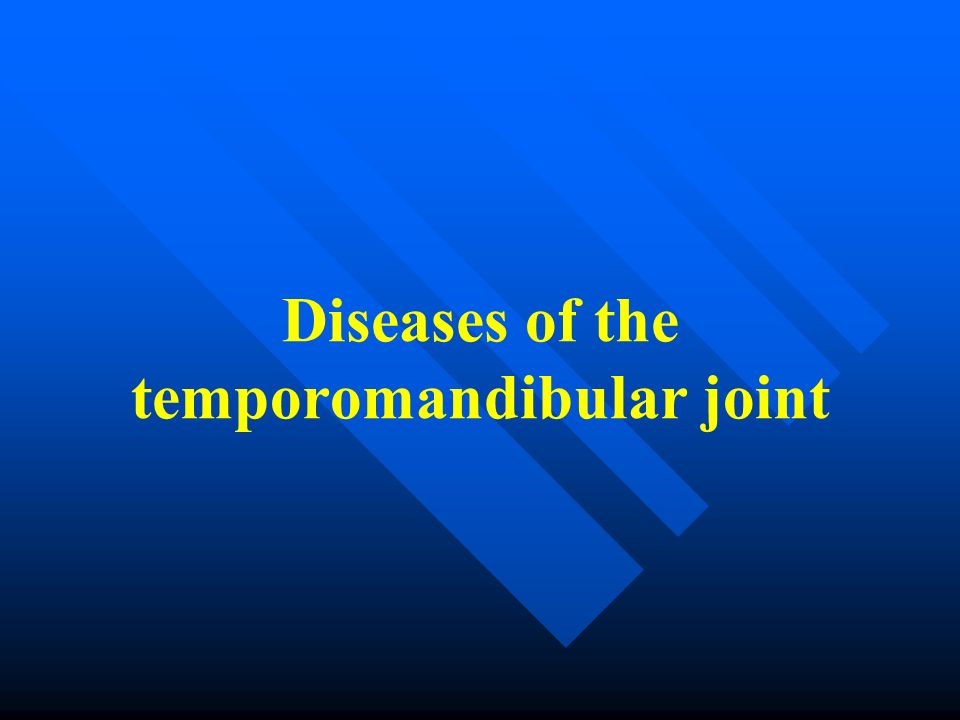 Diseases of the temporomandibular joint