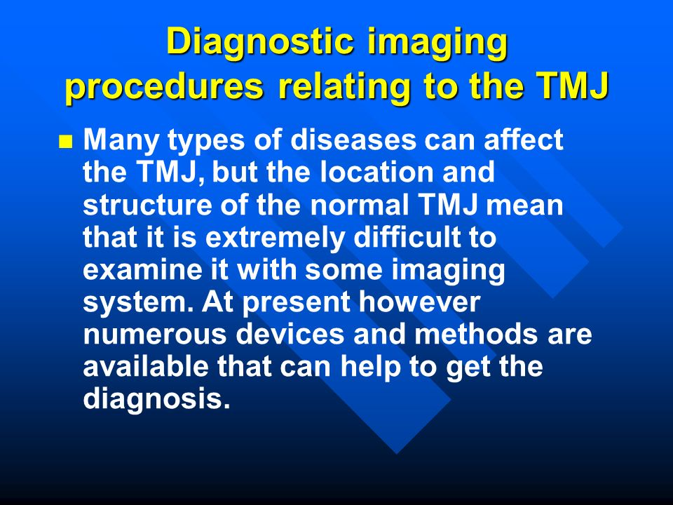 Diagnostic imaging procedures relating to the TMJ