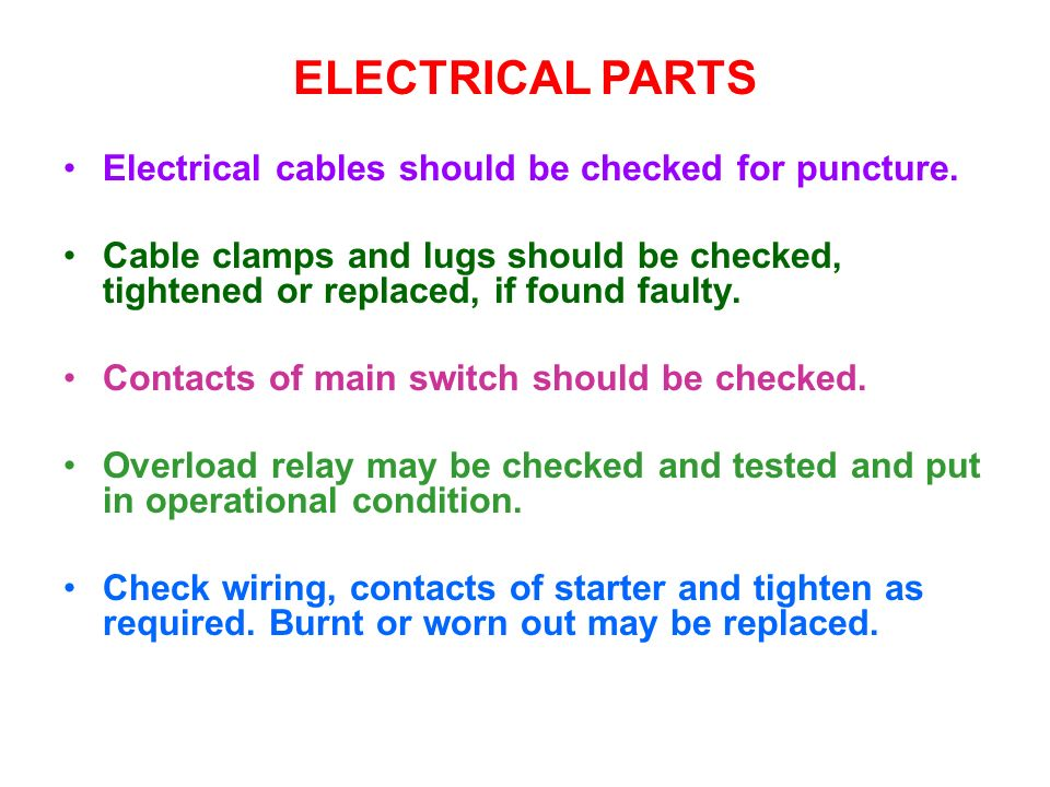 ELECTRICAL PARTS Electrical cables should be checked for puncture.