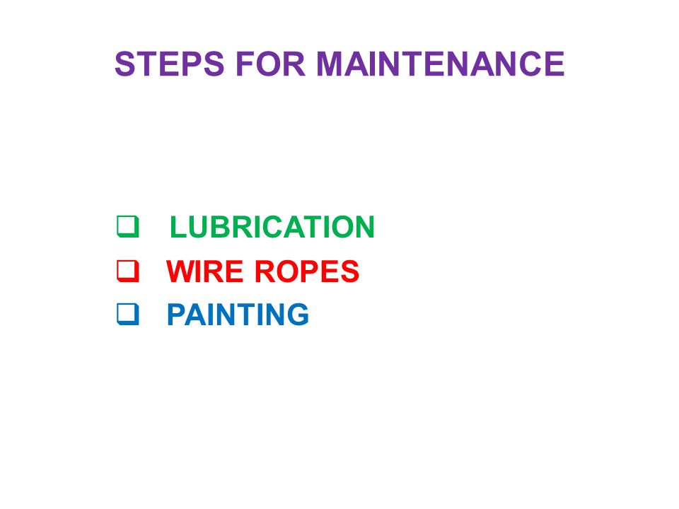 STEPS FOR MAINTENANCE LUBRICATION WIRE ROPES PAINTING