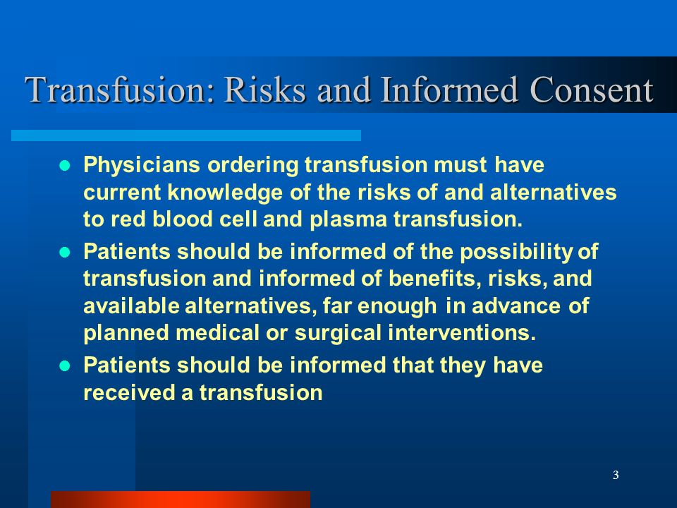 Transfusion: Risks and Informed Consent