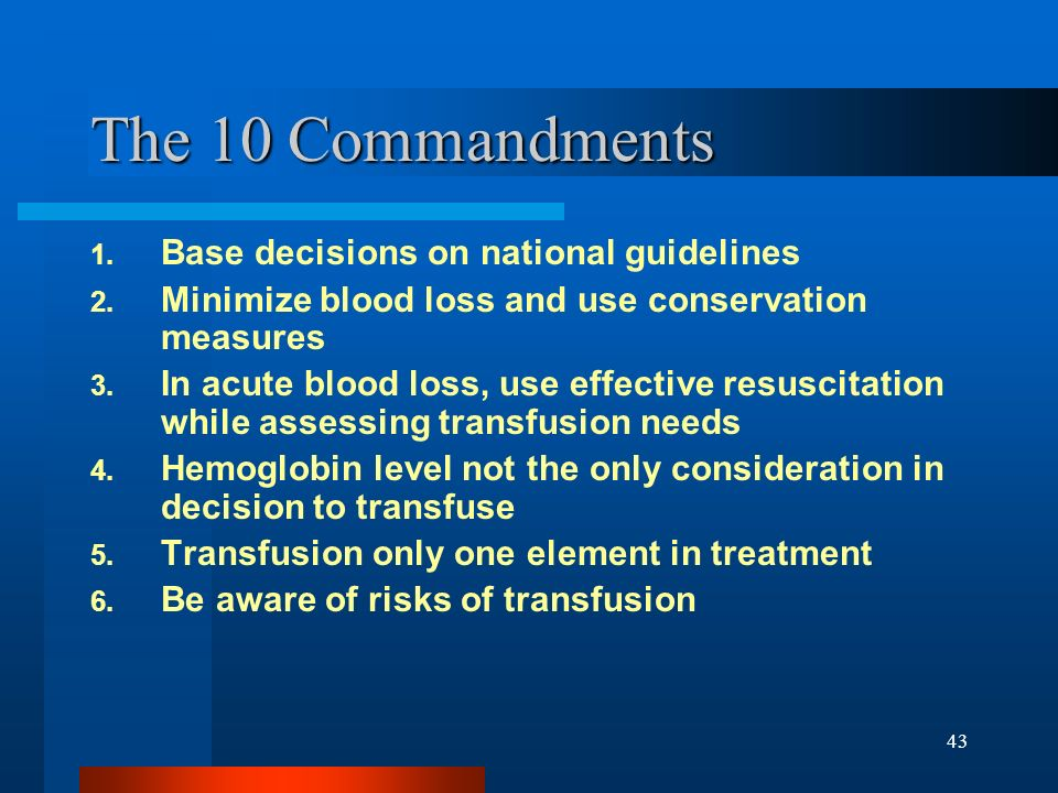 The 10 Commandments Base decisions on national guidelines